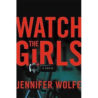 Beobachte die Girls von Watch Girls - 9781538760840 Buch