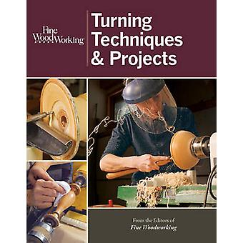 Fine Woodworking Turning Techniques & Projects by  -Fine Woodworking -