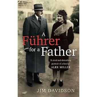 A Fuhrer for a Father - The Domestic Face of Colonialism by Jim Davids