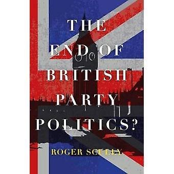 The End of British Party Politics? by Roger Scully - 9781785903151 Bo