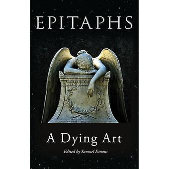 Epitaphs - A Dying Art by Samuel Fanous - 9781851244515 Book
