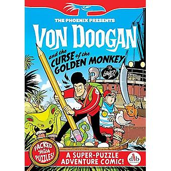 Von Doogan and the Curse of the Golden Monkey by Lorenzo Etherington
