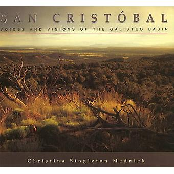 San Cristobel - Voices and Visions of the Galisteo Basin by Christina
