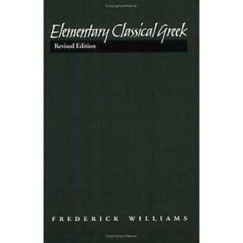 Elementära klassiskt grekiska (reviderad upplaga) av Frederick Williams-