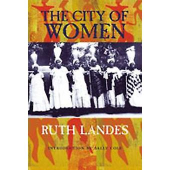 City of Women (2nd Revised edition) by Ruth Landes - 9780826315564 Bo
