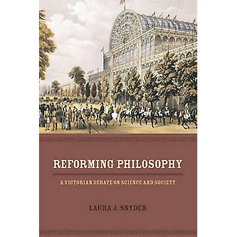 Reforming Philosophy - A Victorian Debate on Science and Society by La
