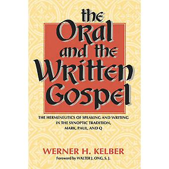 The Oral and the Written Gospel - The Hermeneutics of Speaking and Wri