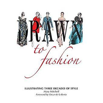Aangetrokken tot mode - illustreren van drie decennia stijl door Mary Mitchel