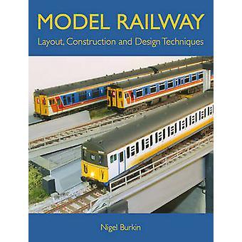 Modelleisenbahn - Bau und Design-Techniken von Nigel Bu
