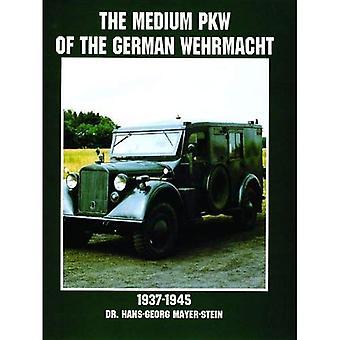 Die mittlere PKW der deutschen Wehrmacht 1937-1945 (Schiffer Military History)