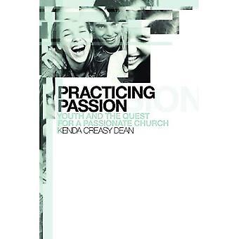 Üben Leidenschaft: Jugend und die Suche nach einer leidenschaftlichen Kirche