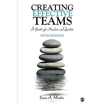 Crear equipos eficaces: Una guía para los miembros y líderes
