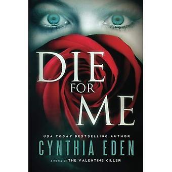 Die for Me: A Novel of the Valentine Killer