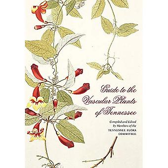 Guide to the Vascular Plants of Tennessee