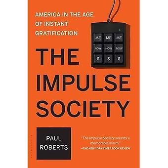 La société de l'impulsion: L'Amérique à l'époque de Gratification instantanée