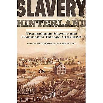 Slavery Hinterland: Transatlantic Slavery and Continental Europe, 1680-1850 (People, Markets, Goods: Economies...