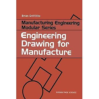 Engineering Drawing for Manufacture (Manufacturing Engineering Modular)