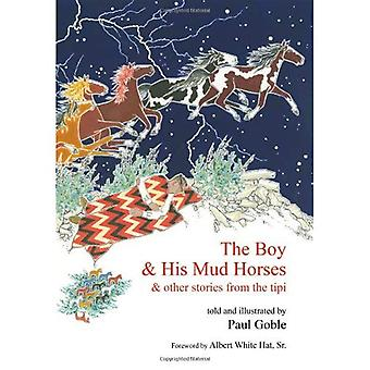 The Boy and His Mud Horses: And Other Stories from the Tipi