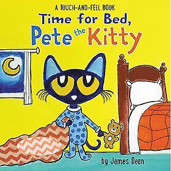 Tijd voor Bed, Pete de Kitty: A Touch & gevoel boek (Pete de kat) [Board boek]