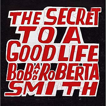 Bob and Roberta Smith: The� Secret to a Good Life