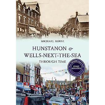 Hunstanton & Wells-Next-the-Sea Through Time (Revised edition) by Mic