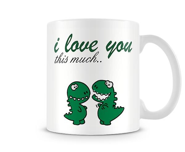 Decorative Writing I Love You This Much Dinosaur Printed Text Mug