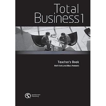 Total Business 1 Teachers Book by Cook & Rolf