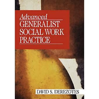 Advanced Generalist Social Work Practice by Derezotes & David S.