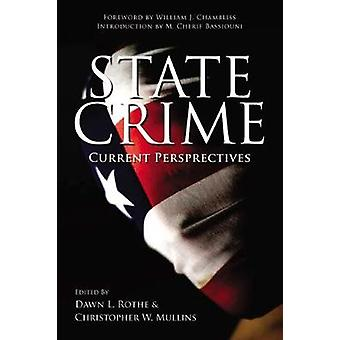 State Crime Current Perspectives by Rothe & Dawn