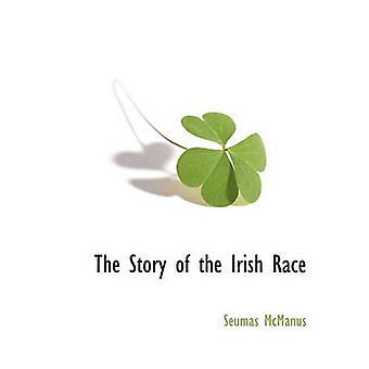 The Story of the Irish Race by McManus & Seumas