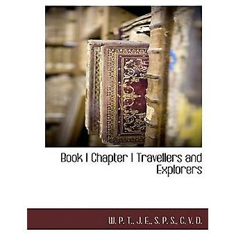 Bok I kapitel jag resenärer och upptäcktsresande genom T. & W. P.
