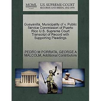 Guayanilla Municipality of v. Public Service Commission of Puerto Rico U.S. Supreme Court Transcript of Record with Supporting Pleadings by PORRATA & PEDRO M