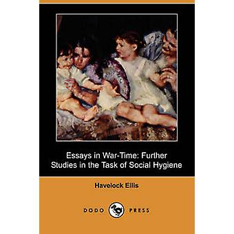 Essays in WarTime Further Studies in the Task of Social Hygiene Dodo Press by Ellis & Havelock