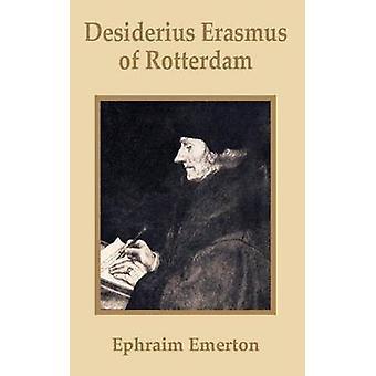 Desiderius Erasmus of Rotterdam by Emerton & Ephraim