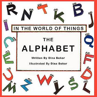 The Alphabet  In the world of things by Bokor & Dina