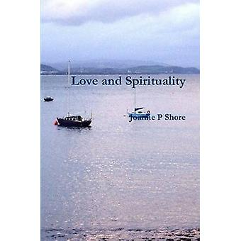 Love and Spirituality by Shore & Joanne P