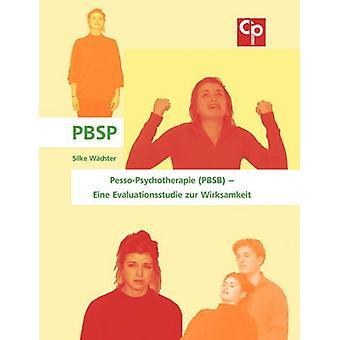 PessoPsychotherapie PBSB  Eine Evaluationsstudie zur Wirksamkeit by Wchter & Silke