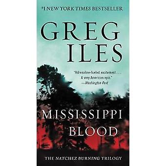 Mississippi Blood - The Natchez Burning Trilogy by Greg Iles - 9780062