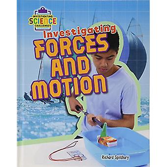 Investigating Forces and Motion by Richard Spilsbury - 9780778742050