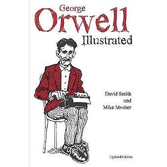 George Orwell Illustrated by George Orwell Illustrated - 978160846783