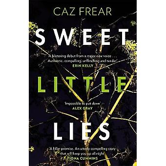 Sweet Little Lies - The most gripping suspense thriller you'll read th