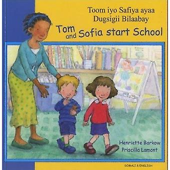 Tom and Sofia Start School in Somali and English by Henriette Barkow
