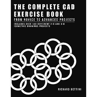 The Complete CAD Exercise Bookplete CAD Exercise Book from Novice to