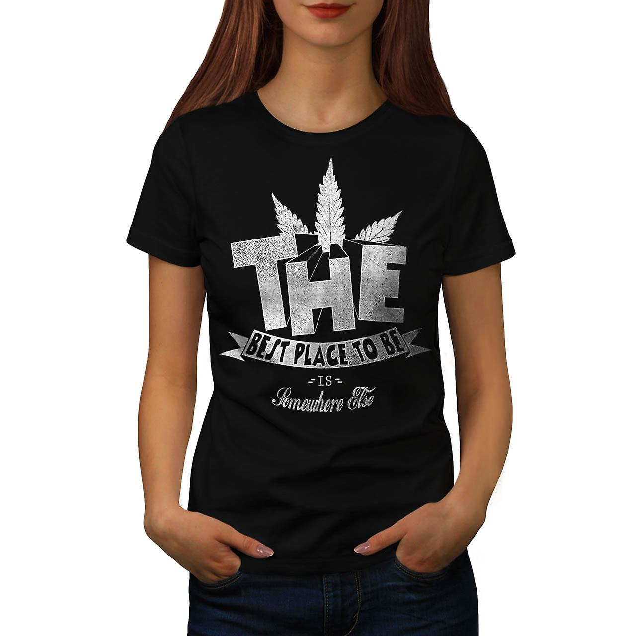 Weed Dope Place To Be Best Smoke Women Black T-shirt | Wellcoda