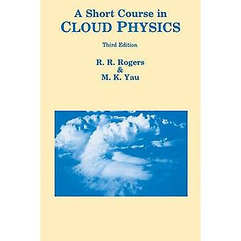 Short Course in Cloud Physics by Rogers & R. R.