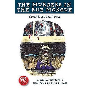 Murders in the Rue Morgue The by Edgar Allan Poe & Gill Tavner & Felix Bennett