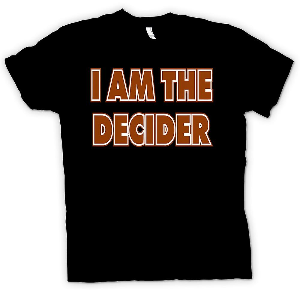 Mens T-shirt - I am the decider - Quote