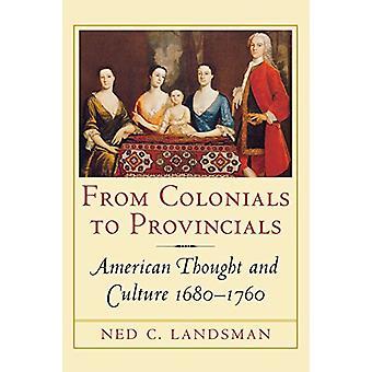 Von Kolonisten auf Provinziale - amerikanischen dachte und Kultur - 1680-17