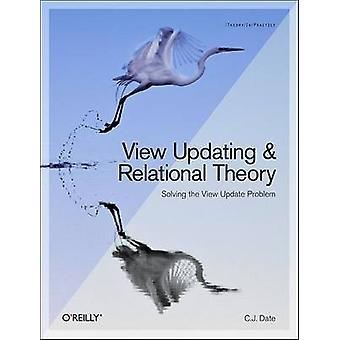 View Updating and Relational Theory - Robust Methods for Keeping Data