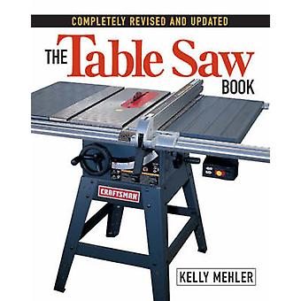 The Table Saw Book (Revised edition) by Kelly Mehler - 9781561584260
